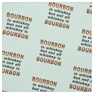 FABRIC - Not All Whiskey Is BOURBON!