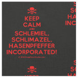 [Skull crossed bones] keep calm and schlemiel, schlimazel, hasenpfeffer incorporated!  Fabrics Fabric