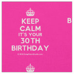 [Crown] keep calm it's your 30th birthday  Fabrics Fabric