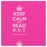 [Crown] keep calm and read p.y.t  Fabrics Fabric