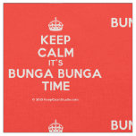 [Crown] keep calm it's bunga bunga time  Fabrics Fabric