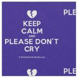 [Broken heart] keep calm and please don't cry  Fabrics Fabric