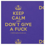 [Dancing crown] keep calm and don't give a fuck  Fabrics Fabric
