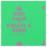 [Crown] keep kalm and kreate a bond  Fabrics Fabric