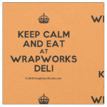 [Crown] keep calm and eat at wrapworks deli  Fabrics Fabric
