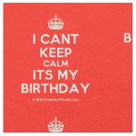 [Crown] i cant keep calm its my birthday  Fabrics Fabric