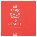 [Crown] f*#k calm today is result  Fabrics Fabric