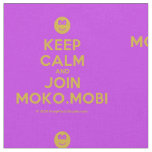 [Smile] keep calm and join moko.mobi  Fabrics Fabric