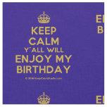 [Crown] keep calm y'all will enjoy my birthday  Fabrics Fabric
