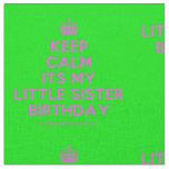 [Crown] keep calm its my little sister birthday  Fabrics Fabric