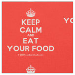[Crown] keep calm and eat your food  Fabrics Fabric