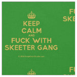 [Crown] keep calm and fuck with skeeter gang  Fabrics Fabric