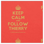 [Crown] keep calm and follow thierry  Fabrics Fabric