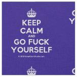 [Crown] keep calm and go fuck yourself  Fabrics Fabric