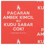 [Campfire] pacaran ambek kimcil iku kudu sabar cok!  Fabrics Fabric