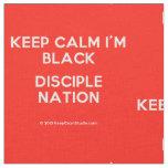 keep calm i'm black disciple nation  Fabrics Fabric