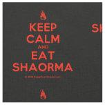 [Campfire] keep calm and eat shaorma  Fabrics Fabric