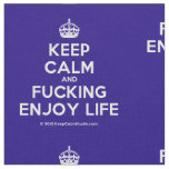 [Crown] keep calm and fucking enjoy life  Fabrics Fabric