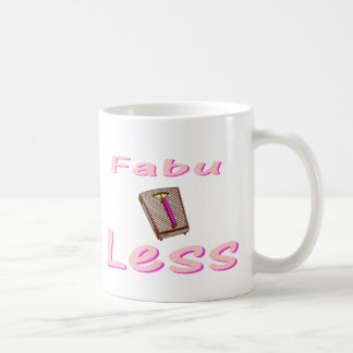 Fabu-less Coffee Mug