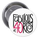 Fabuloso en el botón 40rty pin