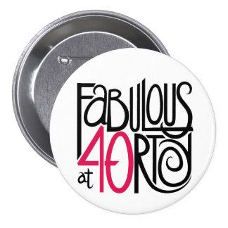 Fabuloso en el botón 40rty pin redondo de 3 pulgadas