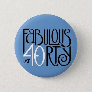 Fabulous 40 black white blue Button