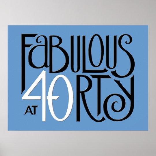 Fabulous 40 black white blue Poster