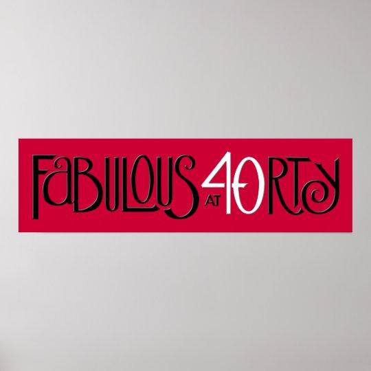 Fabulous 40 black white red Long Poster