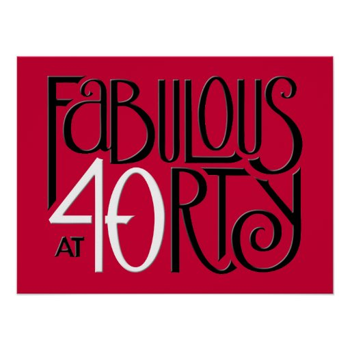 Fabulous 40 black white red Poster