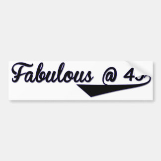 Fabulous @ 40 bumper sticker