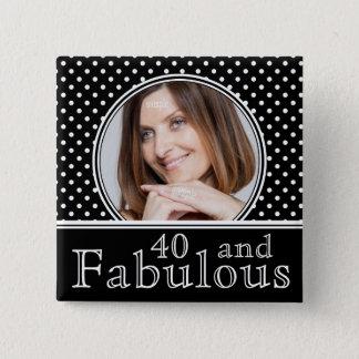 Fabulous 40th Birthday BW Polka Dots Photo Pinback Button