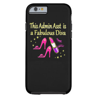 FABULOUS ADMIN ASST DIVA DESIGN TOUGH iPhone 6 CASE