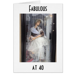 FABULOUS AND ALWAYS WILL BE=4Oth BIRTHDAY WISHES Card