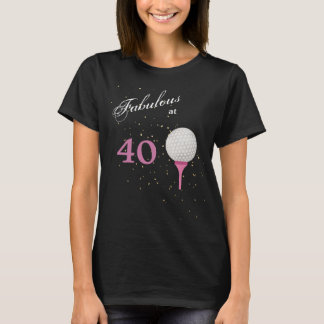Fabulous at 40 Golf T-Shirt