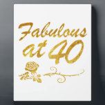 """Fabulous at 40 years plaque<br><div class=""""desc"""">40 year old and fabulous birthday designs in gold fonts</div>"""
