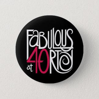 Fabulous at 40rty white Button