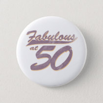 Fabulous at 50 Birthday Button