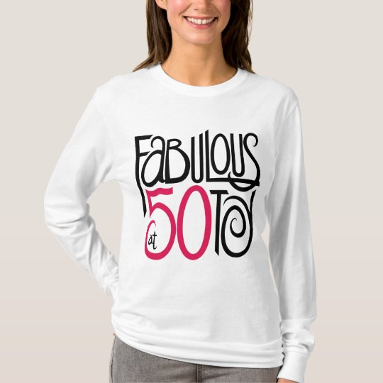 Fabulous at 50 T-shirt