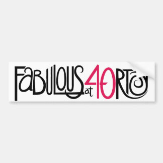 Fabulous at Forty Bumper Sticker