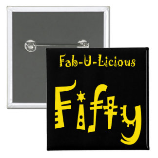 Fabulous Fifty 50th Birthday Gifts Pinback Button