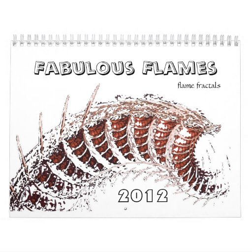 FABULOUS FLAMES flame fractals Calendar