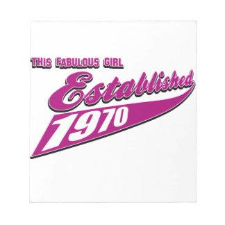 Fabulous Girl established 1970 Notepad