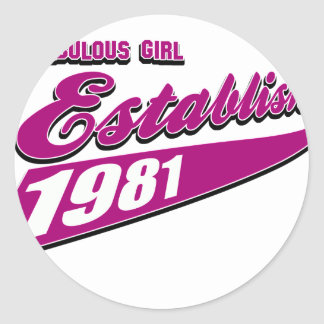 Fabulous Girl established 1981 Classic Round Sticker