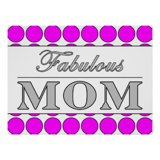 Fabulous Mom Pink Polka Dots on White Poster
