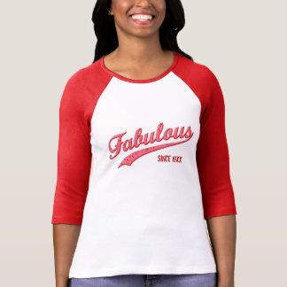 Fabulous Since [Your Year] T-shirts
