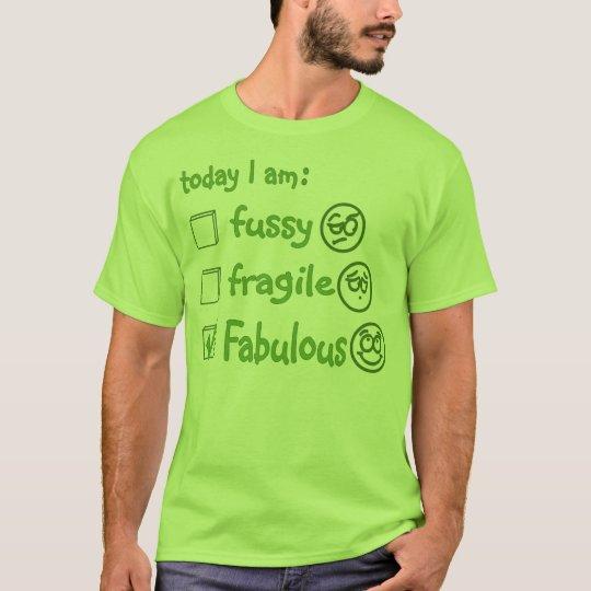 FABULOUS TODAY T-Shirt