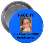 FACE IT:, It's Time to CURE Parkinson's! Pins