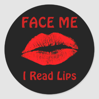 FACE ME, I Read Lips Classic Round Sticker