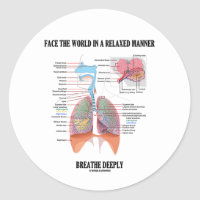 Face The World In A Relaxed Manner Breathe Deeply Classic Round Sticker
