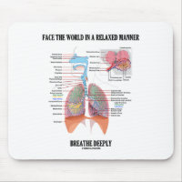 Face The World In A Relaxed Manner Breathe Deeply Mouse Pad